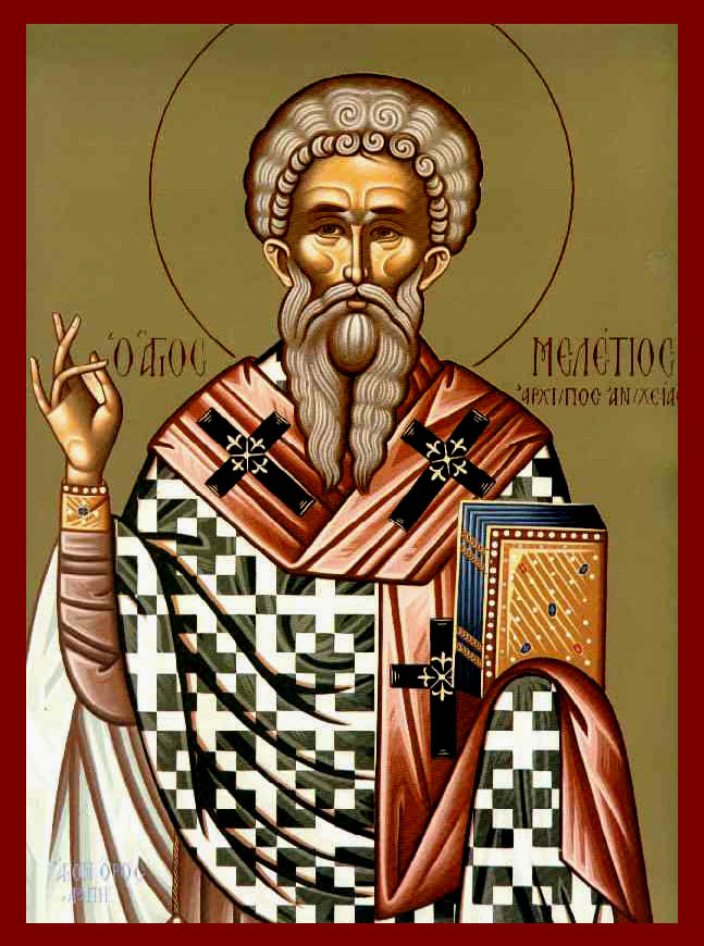 Μελέτιος ο Αντιοχείας * | Φεβρουάριος - Άγιος Κοσμάς Ο Αιτωλός | Ορθόδοξος  Ιεραποστολικός Σύνδεσμος